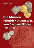 Die Münzen Friedrich Augusts II. von Sachsen/Polen