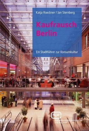 Kaufrausch Berlin - Roeckner, Katja; Sternberg, Jan