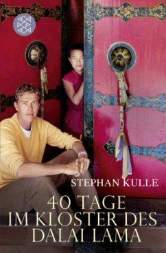 40 Tage im Kloster des Dalai Lama - Kulle, Stephan