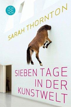 Sieben Tage in der Kunstwelt - Thornton, Sarah
