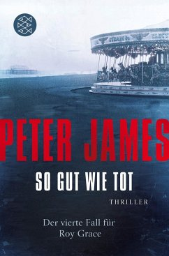 So gut wie tot / Roy Grace Bd.4 - James, Peter