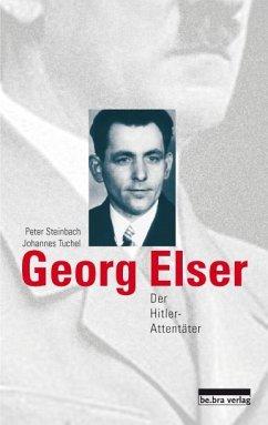 Georg Elser - Tuchel, Johannes; Steinbach, Peter