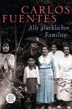 Alle glücklichen Familien - Fuentes, Carlos