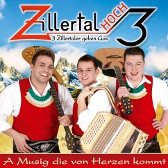 A Musig Die Von Herzen Kommt - Zillertal Hoch 3