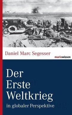 Der Erste Weltkrieg - Segesser, Daniel Marc