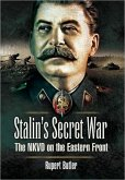 Stalin's Secret War: the Nkvd on the Eastern Front