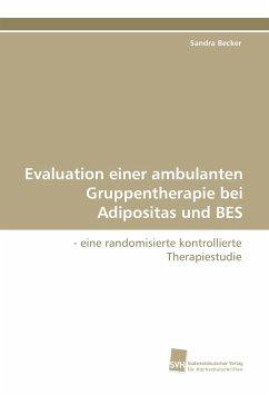 Evaluation einer ambulanten Gruppentherapie bei Adipositas und BES - Becker, Sandra