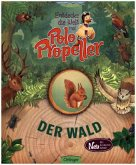Der Wald / Entdecke die Welt mit Polo Propeller Bd.1