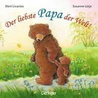 Der liebste Papa der Welt! - Zabini, Eleni; Lütje, Susanne