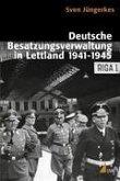 Deutsche Besatzungsverwaltung in Lettland 1941-1945