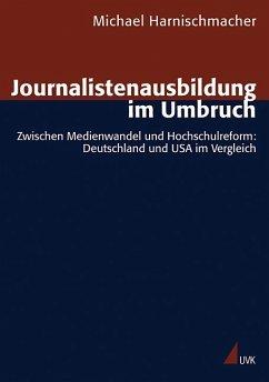 Journalistenausbildung im Umbruch