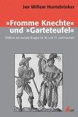 »Fromme Knechte« und »Garteteufel«