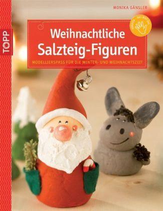weihnachtliche salzteig figuren taschenbuch. Black Bedroom Furniture Sets. Home Design Ideas