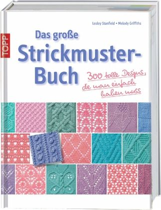 Das große Strickmusterbuch - Stanfield, Lesley; Griffiths, Melody