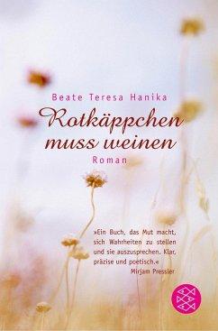 Rotkäppchen muss weinen - Hanika, Beate T.