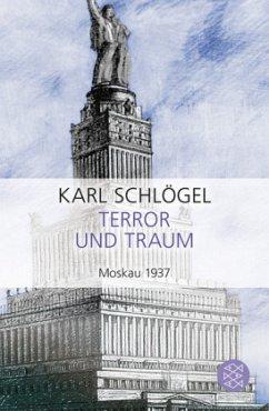 Terror und Traum. Moskau 1937 - Schlögel, Karl