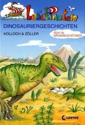 Dinosauriergeschichten, Großbuchstabenausgabe - Kolloch, Brigitte; Zöller, Elisabeth