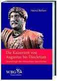 Die Kaiserzeit von Augustus bis Diocletian
