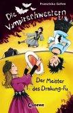 Der Meister des Drakung-Fu / Die Vampirschwestern Bd.7