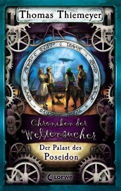 Der Palast des Poseidon / Chroniken der Weltensucher Bd.2 - Thiemeyer, Thomas