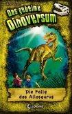 Die Falle des Allosaurus / Das geheime Dinoversum Bd.10