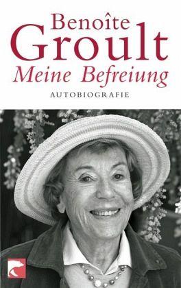 Meine Befreiung - Groult, Benoîte