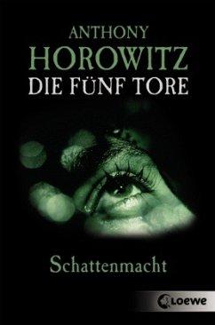 Schattenmacht / Die fünf Tore Bd.3 - Horowitz, Anthony