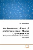 An Assessment of level of implementation of Khulna City Master Plan