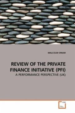 REVIEW OF THE PRIVATE FINANCE INITIATIVE (PFI) - ORKAR, MALCOLM