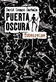 Totenreise / Puerta Oscura Bd.1