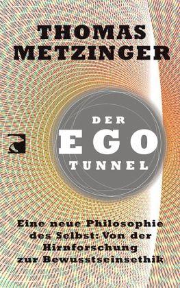 der ego tunnel von thomas metzinger als taschenbuch. Black Bedroom Furniture Sets. Home Design Ideas