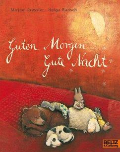 Guten Morgen, Gute Nacht - Pressler, Mirjam; Bansch, Helga
