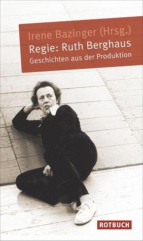 Regie: Ruth Berghaus