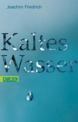 Kaltes Wasser - Friedrich, Joachim