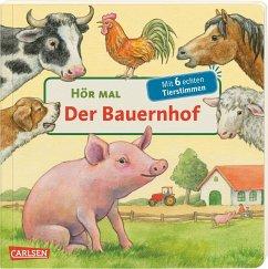 Der Bauernhof / Hör mal Bd.1 - Möller, Anne