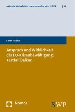 Anspruch und Wirklichkeit der EU-Krisenbewältigung: Testfall Balkan - Reichel, Sarah