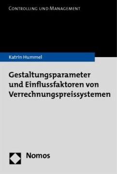 Gestaltungsparameter und Einflussfaktoren von Verrechnungspreissystemen - Hummel, Katrin
