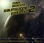 Raumsonde Epsilon Teil 2 / Mark Brandis Bd.12 (1 Audio-CD)
