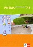 Prisma - Naturwissenschaft / Schülerbuch 7./8. Schuljahr für Schleswig-Holstein, Bremen, Hamburg, Nordrhein-Westfalen und Berlin