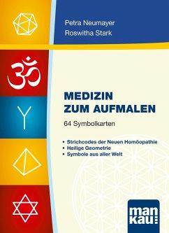 Medizin zum Aufmalen. Kartenset mit 64 Symbolkarten - Neumayer, Petra; Stark, Roswitha
