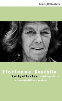 Zellgeflüster - Koechlin, Florianne