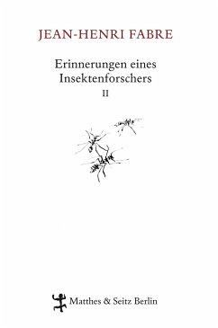 Erinnerungen eines Insektenforschers 02 - Fabre, Jean-Henri