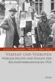Verfemt und Verboten. Vorgeschichte und Folgen der Bücherverbrennungen 1933