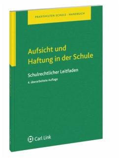 Aufsicht und Haftung in der Schule - Böhm, Thomas