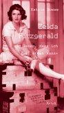 Zelda Fitzgerald - »So leben, dass ich frei atmen kann«