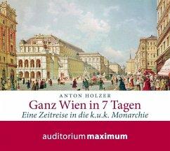 Ganz Wien in 7 Tagen, 2 Audio-CDs - Holzer, Anton