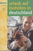 Urlaub auf Biohöfen in Deutschland