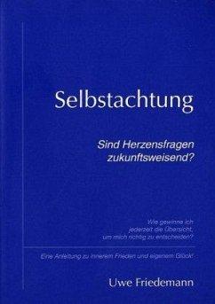 Selbstachtung - Friedemann, Uwe