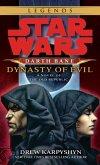 Dynasty of Evil: Star Wars Legends (Darth Bane): A Novel of the Old Republic