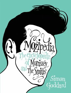 Mozipedia: The Encyclopedia of Morrissey and the Smiths - Goddard, Simon